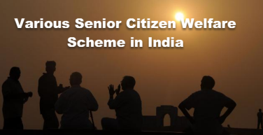 Various Senior Citizen Welfare Scheme in India
